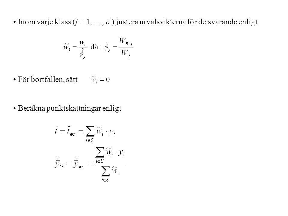 Inom varje klass (j = 1, …, c ) justera urvalsvikterna för de svarande enligt