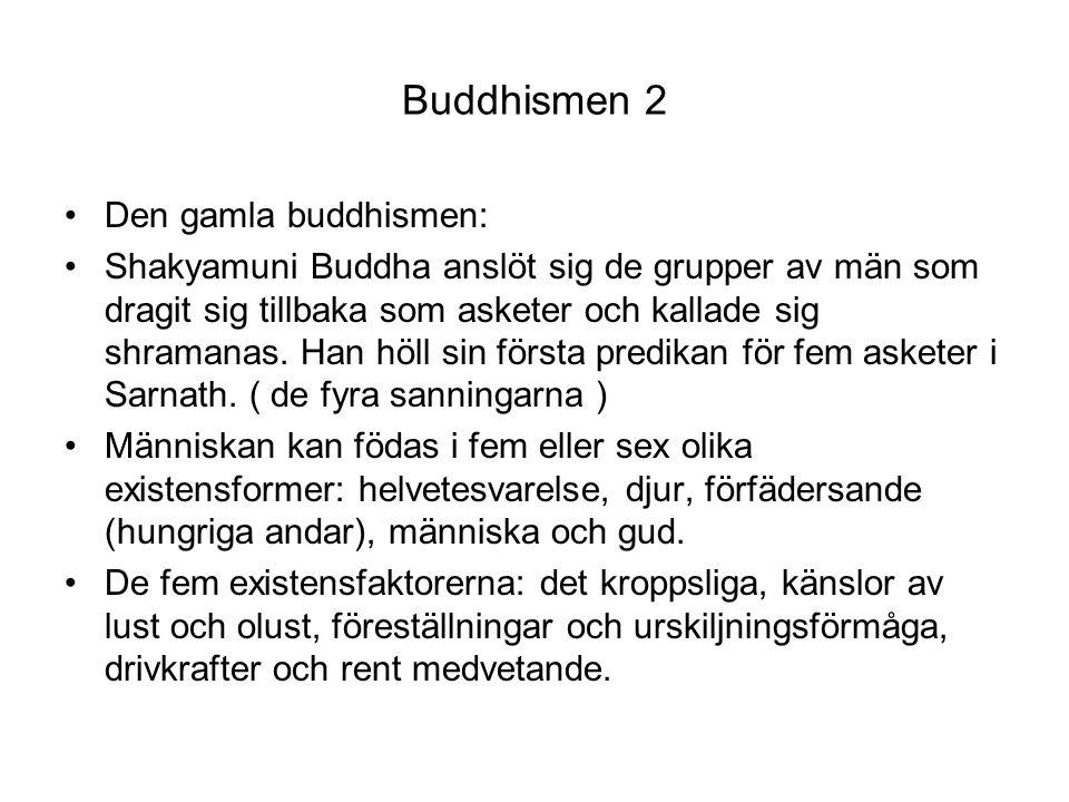 Buddhismen 2 Den gamla buddhismen: