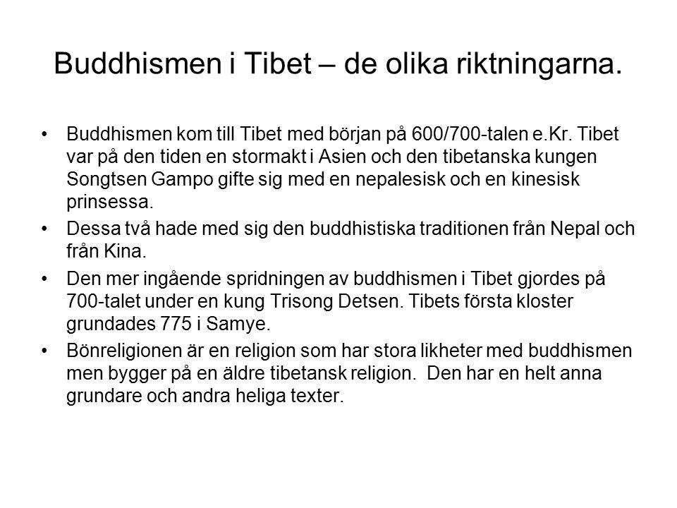 Buddhismen i Tibet – de olika riktningarna.