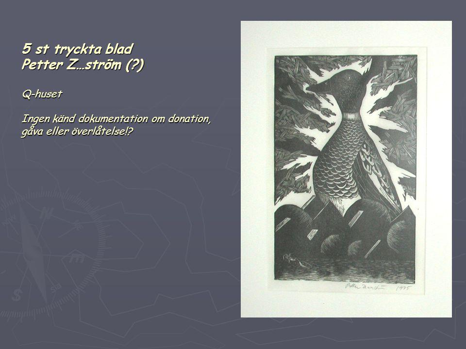 5 st tryckta blad Petter Z…ström (