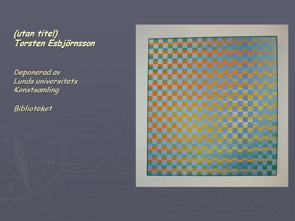 (utan titel) Torsten Esbjörnsson Deponerad av Lunds universitets Konstsamling Biblioteket