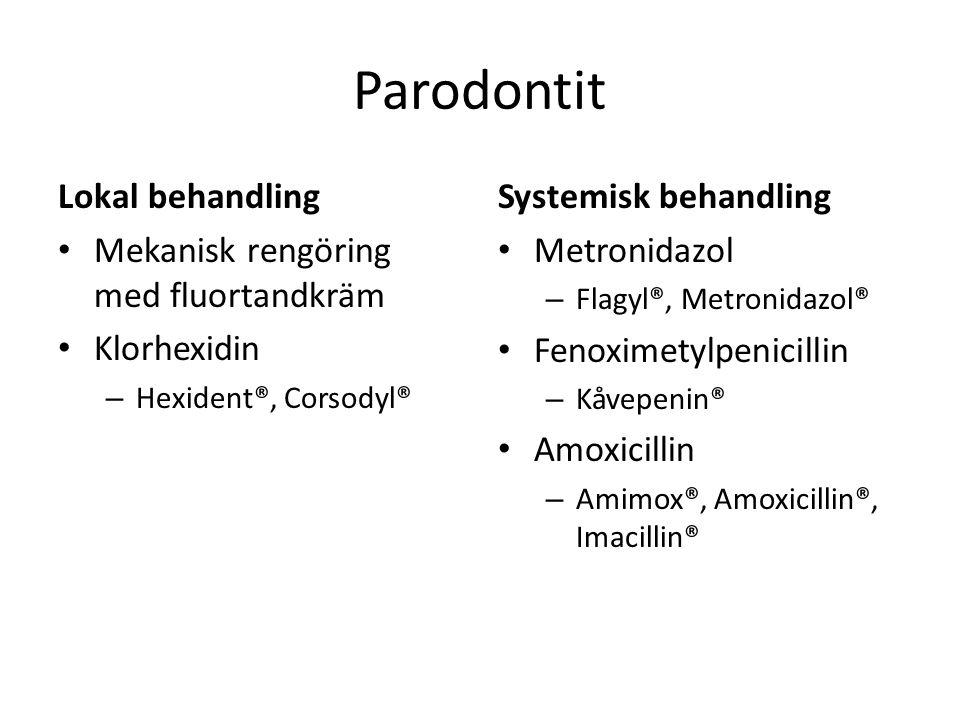 Parodontit Lokal behandling Mekanisk rengöring med fluortandkräm