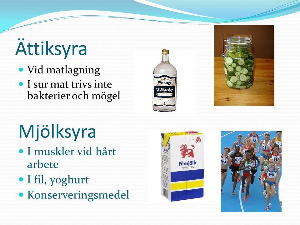 Ättiksyra Mjölksyra I muskler vid hårt arbete I fil, yoghurt
