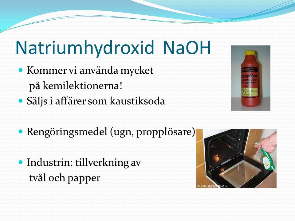 Natriumhydroxid NaOH Kommer vi använda mycket på kemilektionerna!