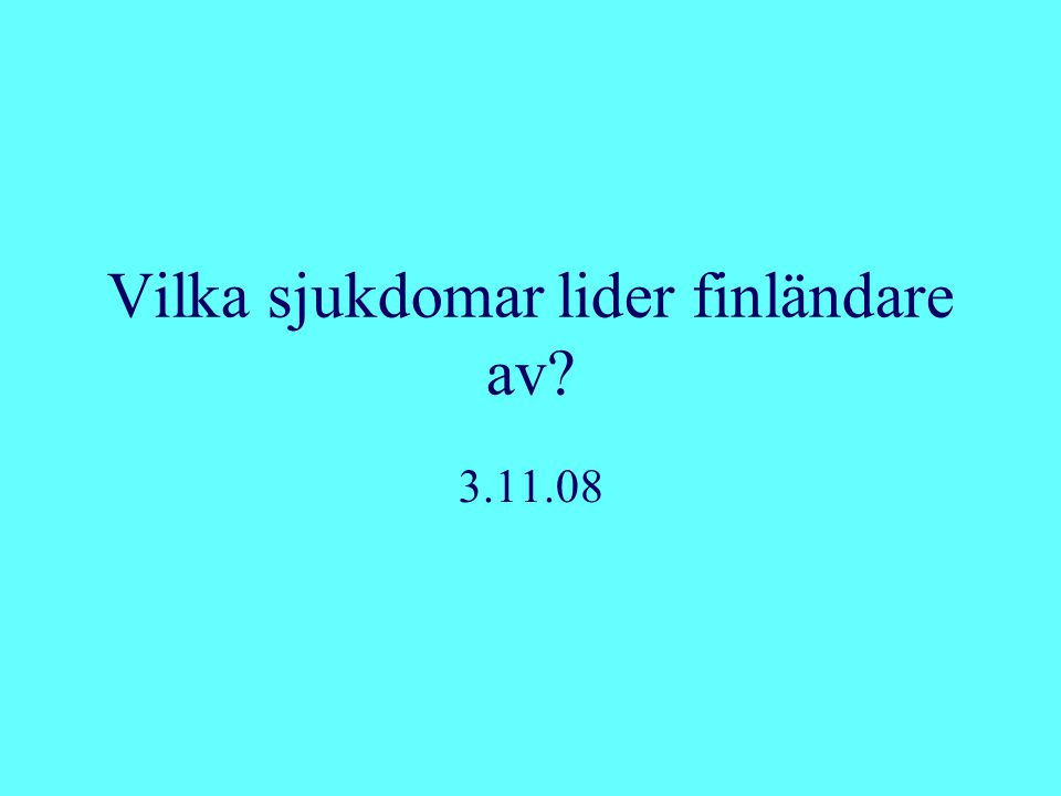 Vilka sjukdomar lider finländare av