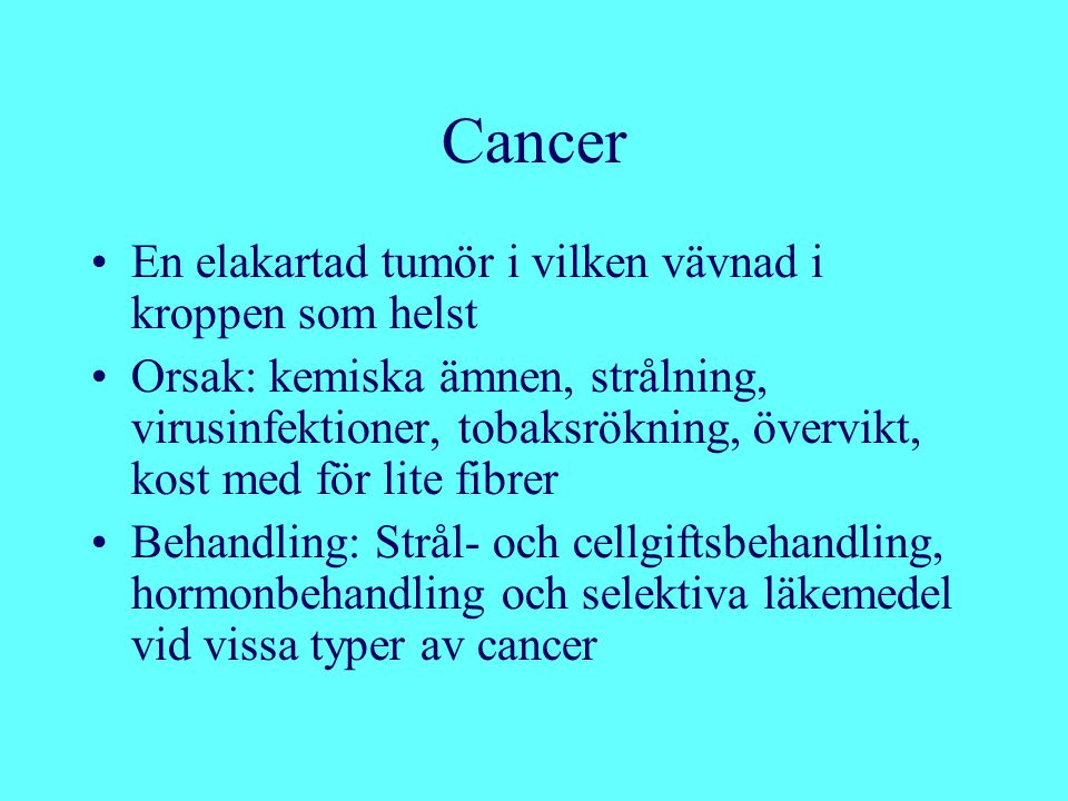 Cancer En elakartad tumör i vilken vävnad i kroppen som helst