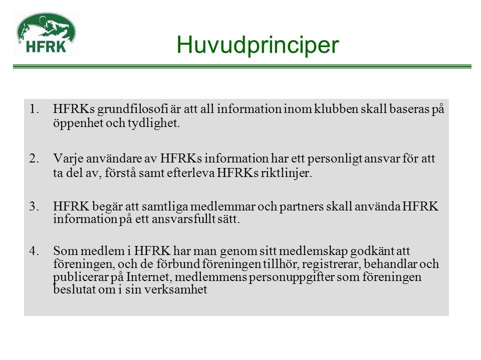 Huvudprinciper HFRKs grundfilosofi är att all information inom klubben skall baseras på öppenhet och tydlighet.