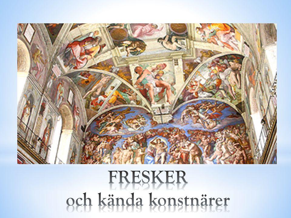 FRESKER och kända konstnärer