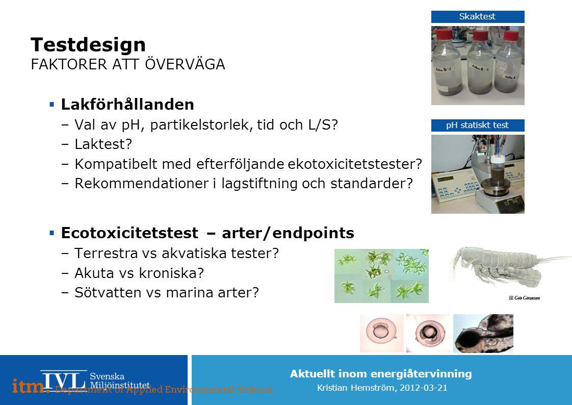 Testdesign FAKTORER ATT ÖVERVÄGA