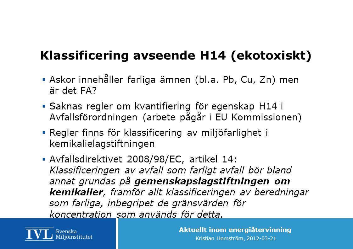 Klassificering avseende H14 (ekotoxiskt)