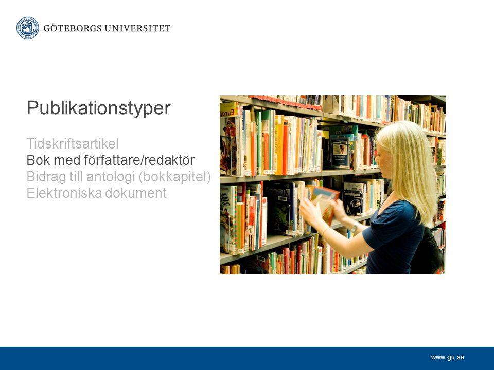 Publikationstyper Tidskriftsartikel Bok med författare/redaktör Bidrag till antologi (bokkapitel) Elektroniska dokument