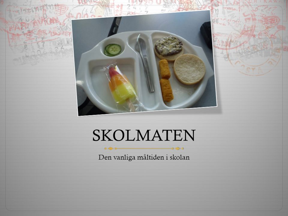 Den vanliga måltiden i skolan