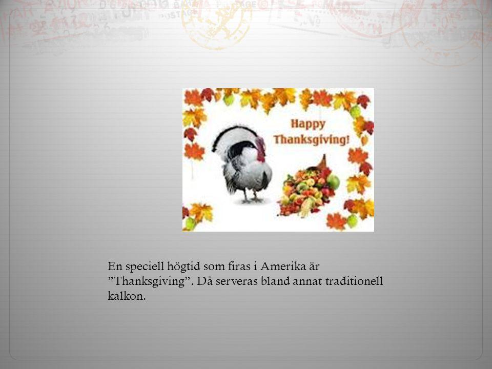 En speciell högtid som firas i Amerika är Thanksgiving