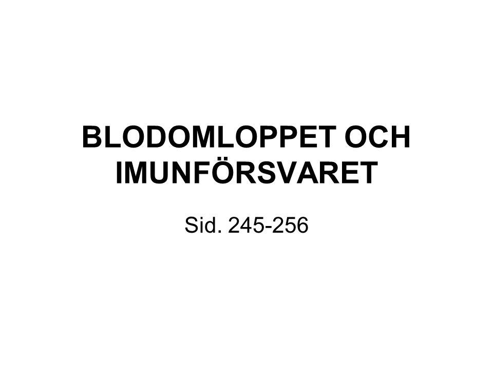 BLODOMLOPPET OCH IMUNFÖRSVARET