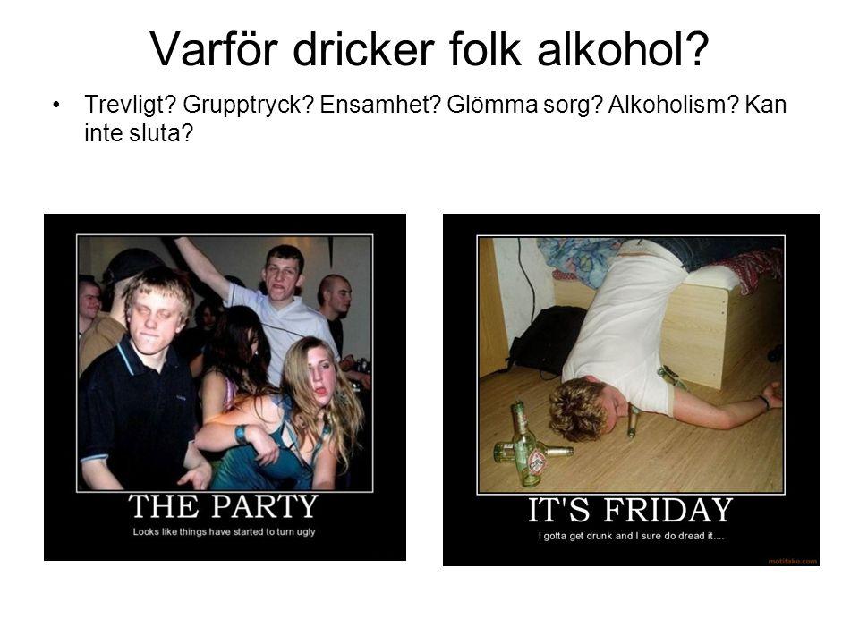 Varför dricker folk alkohol