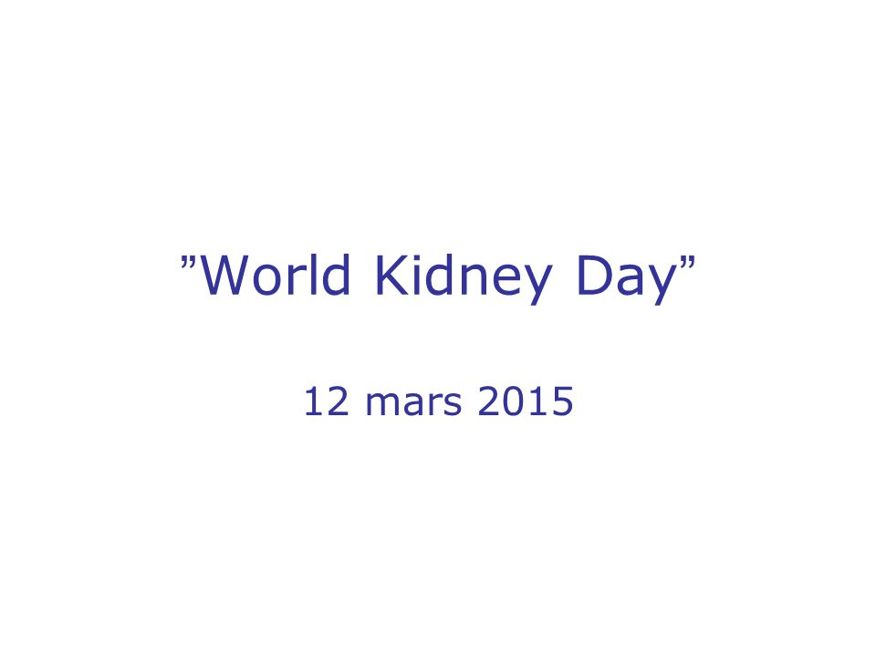 World Kidney Day 12 mars 2015
