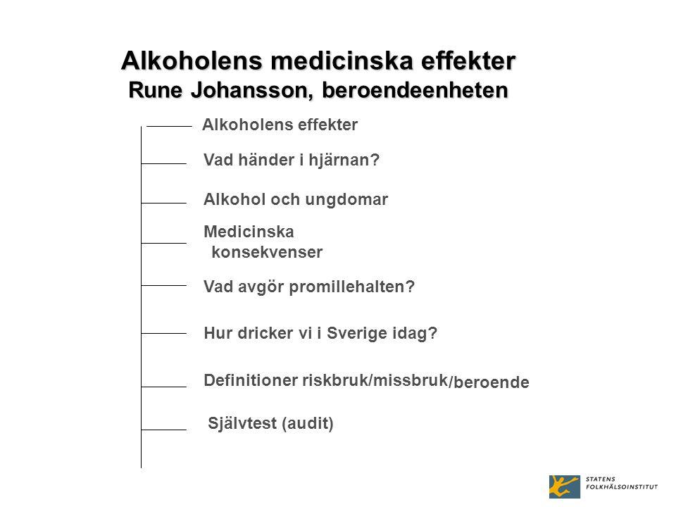 Alkoholens medicinska effekter Rune Johansson, beroendeenheten