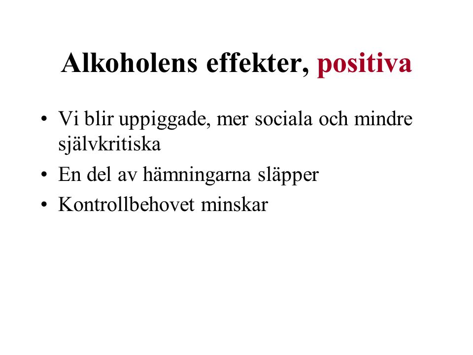 Alkoholens effekter, positiva