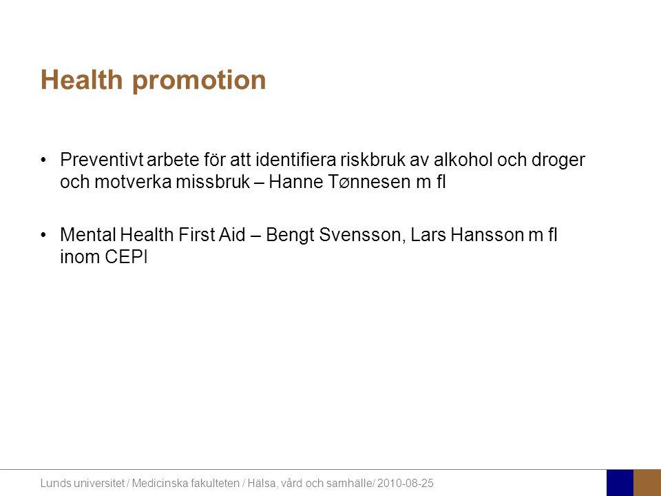 Health promotion Preventivt arbete för att identifiera riskbruk av alkohol och droger och motverka missbruk – Hanne TØnnesen m fl.