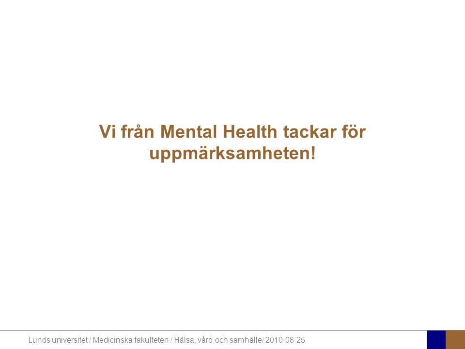 Vi från Mental Health tackar för uppmärksamheten!