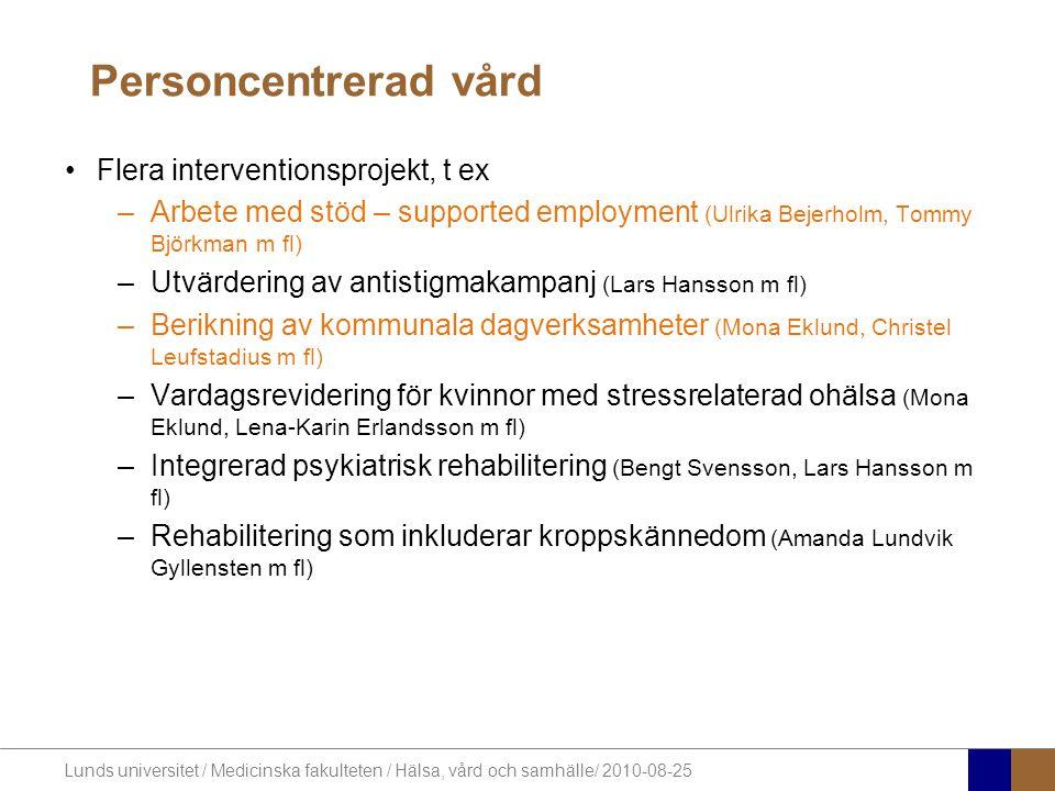 Personcentrerad vård Flera interventionsprojekt, t ex
