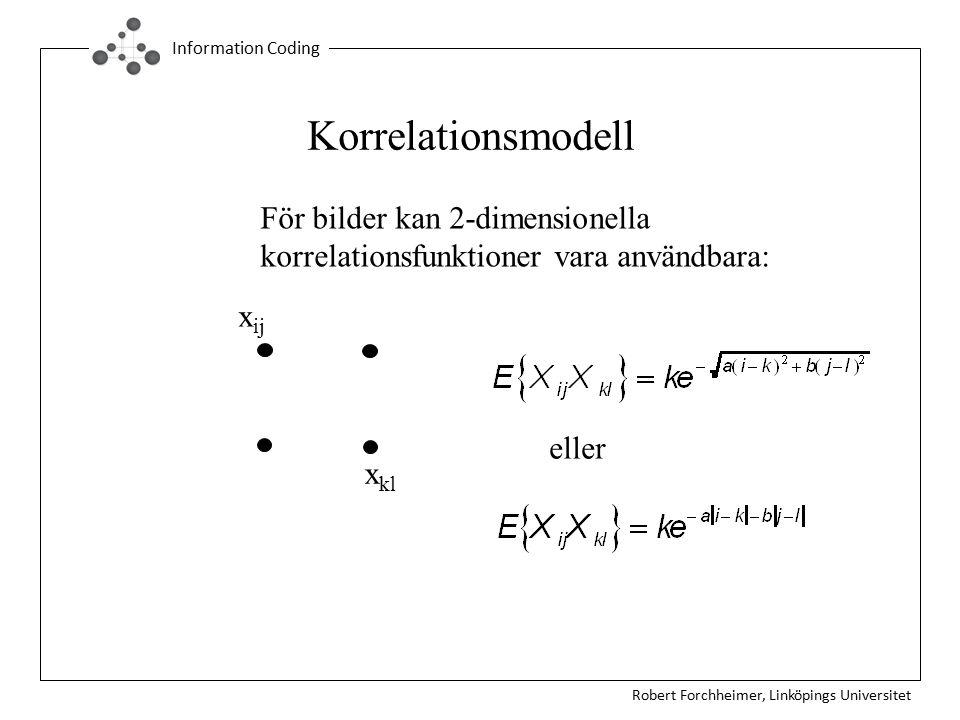 Korrelationsmodell För bilder kan 2-dimensionella korrelationsfunktioner vara användbara: xij. eller.