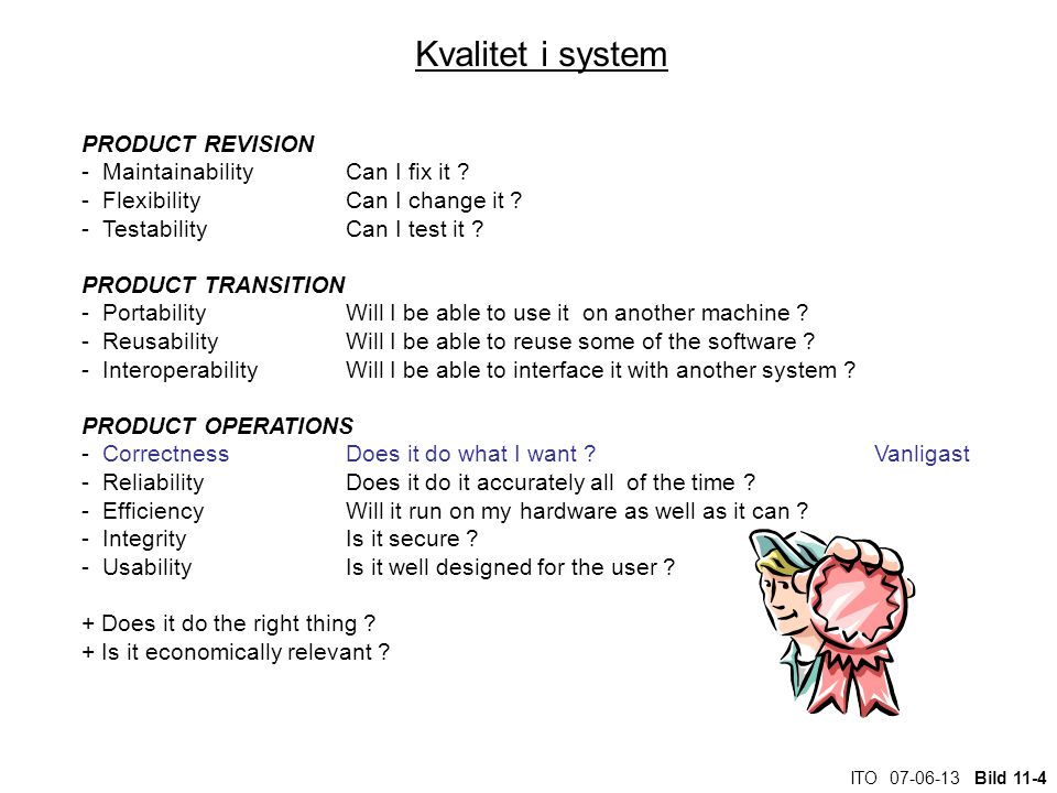 Kvalitet i system PRODUCT REVISION - Maintainability Can I fix it