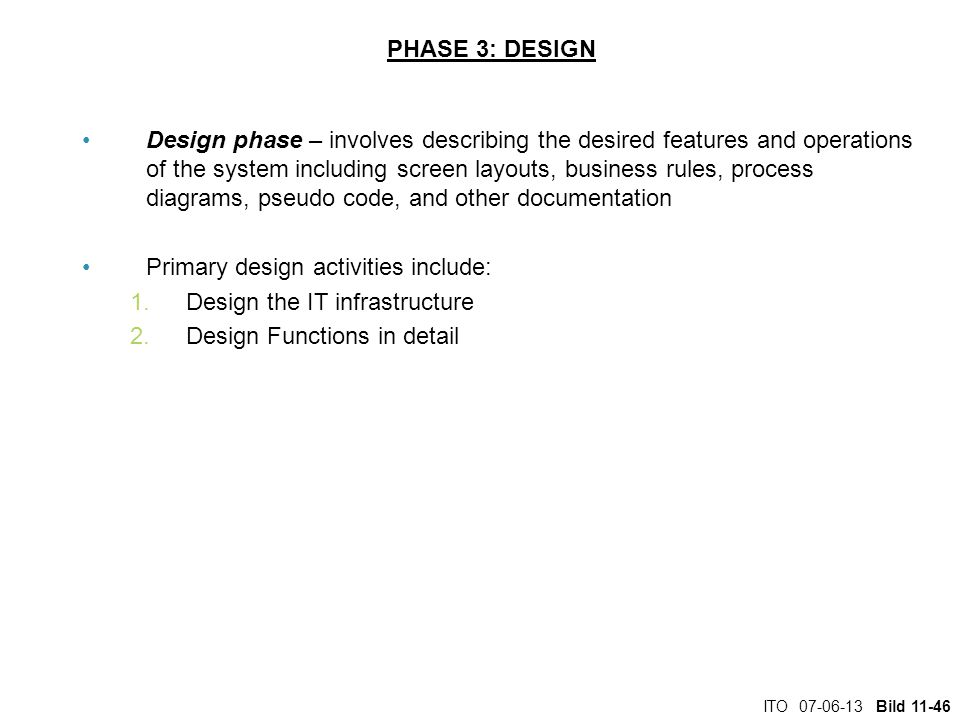Primary design activities include: Design the IT infrastructure