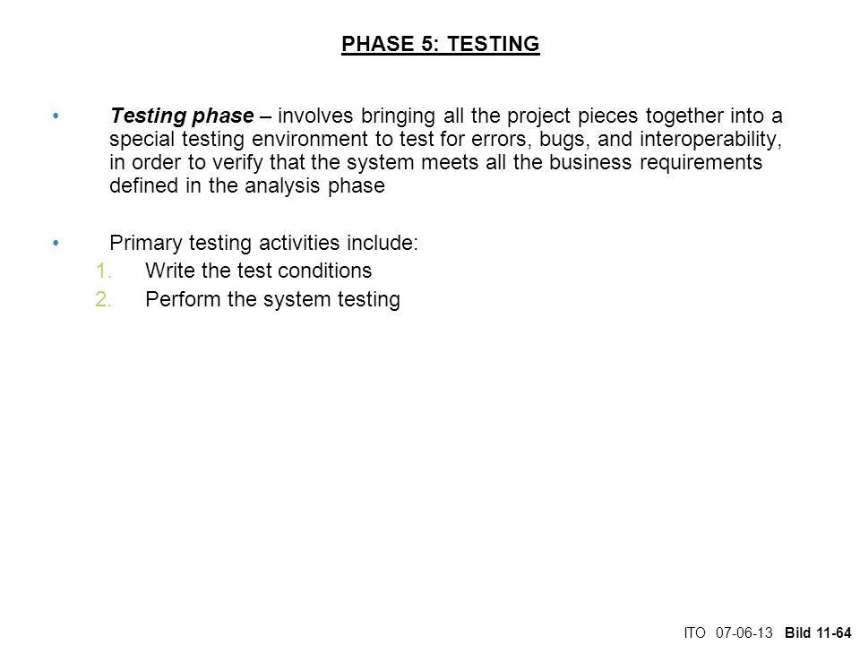 Primary testing activities include: Write the test conditions