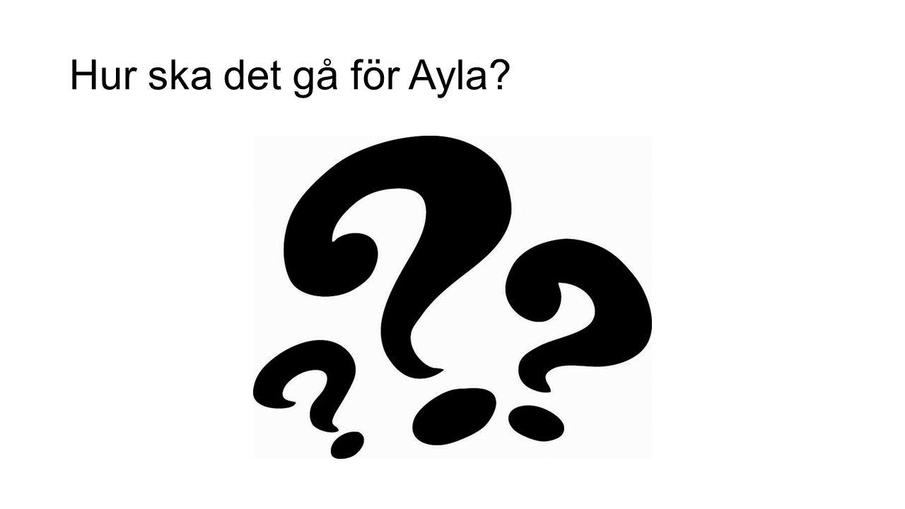 Hur ska det gå för Ayla
