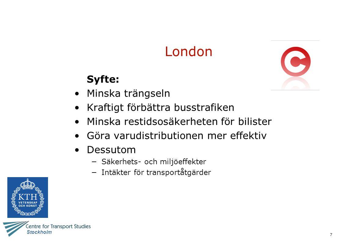 London Syfte: Minska trängseln Kraftigt förbättra busstrafiken