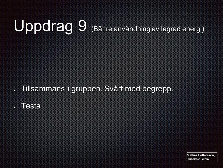 Uppdrag 9 (Bättre användning av lagrad energi)