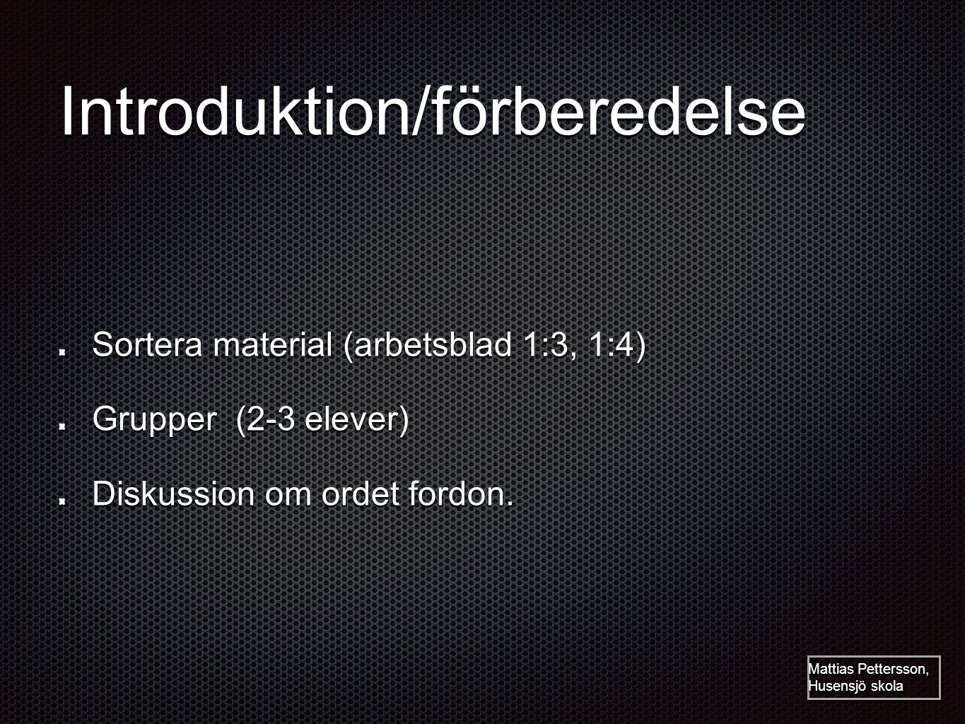 Introduktion/förberedelse