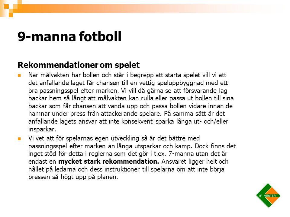 9-manna fotboll Rekommendationer om spelet