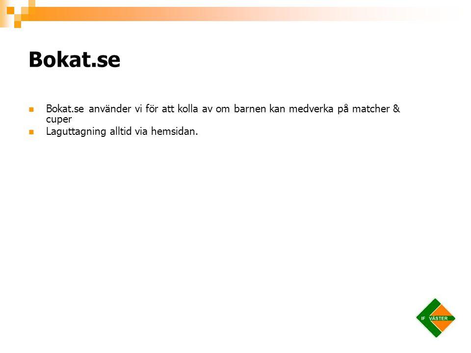 Bokat.se Bokat.se använder vi för att kolla av om barnen kan medverka på matcher & cuper.