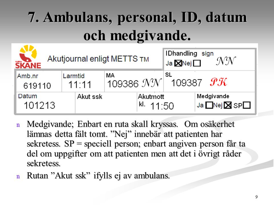 7. Ambulans, personal, ID, datum och medgivande.
