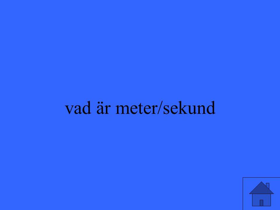 vad är meter/sekund