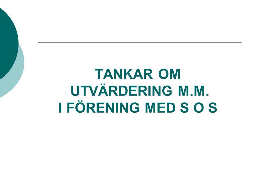 TANKAR OM UTVÄRDERING M.M. I FÖRENING MED S O S