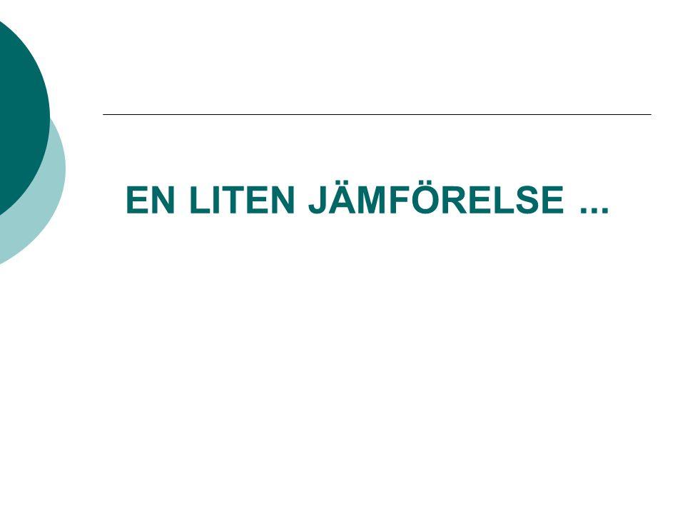 EN LITEN JÄMFÖRELSE ...