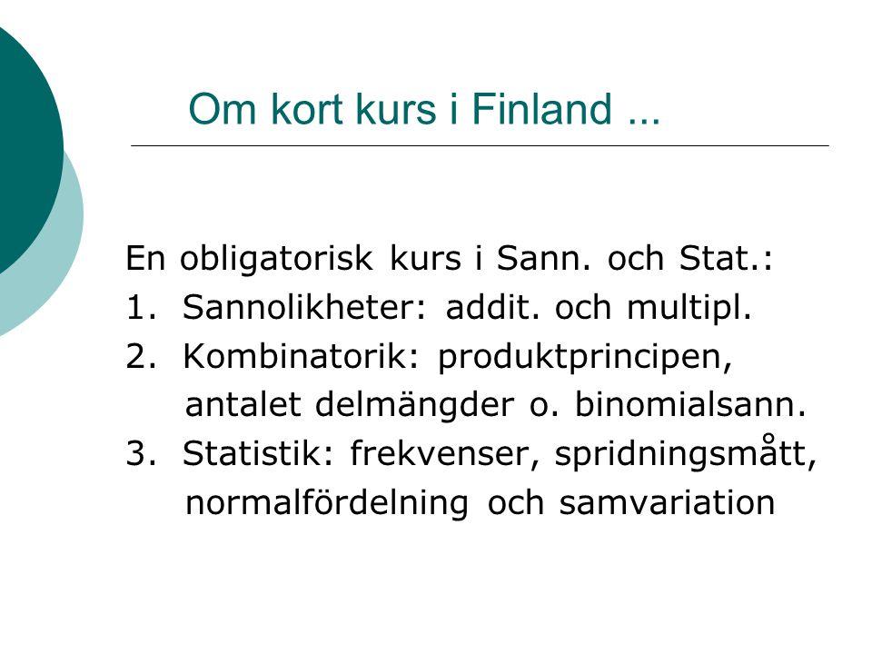 Om kort kurs i Finland ... En obligatorisk kurs i Sann. och Stat.: