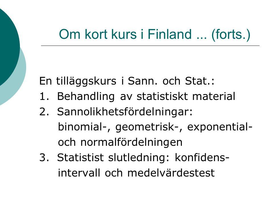 Om kort kurs i Finland ... (forts.)