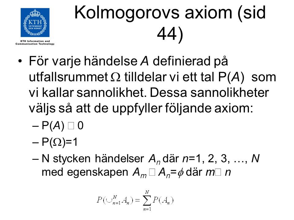 Kolmogorovs axiom (sid 44)