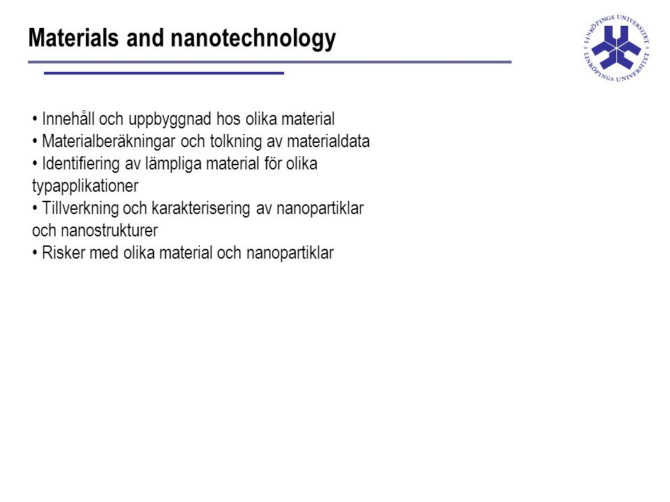 Materials and nanotechnology