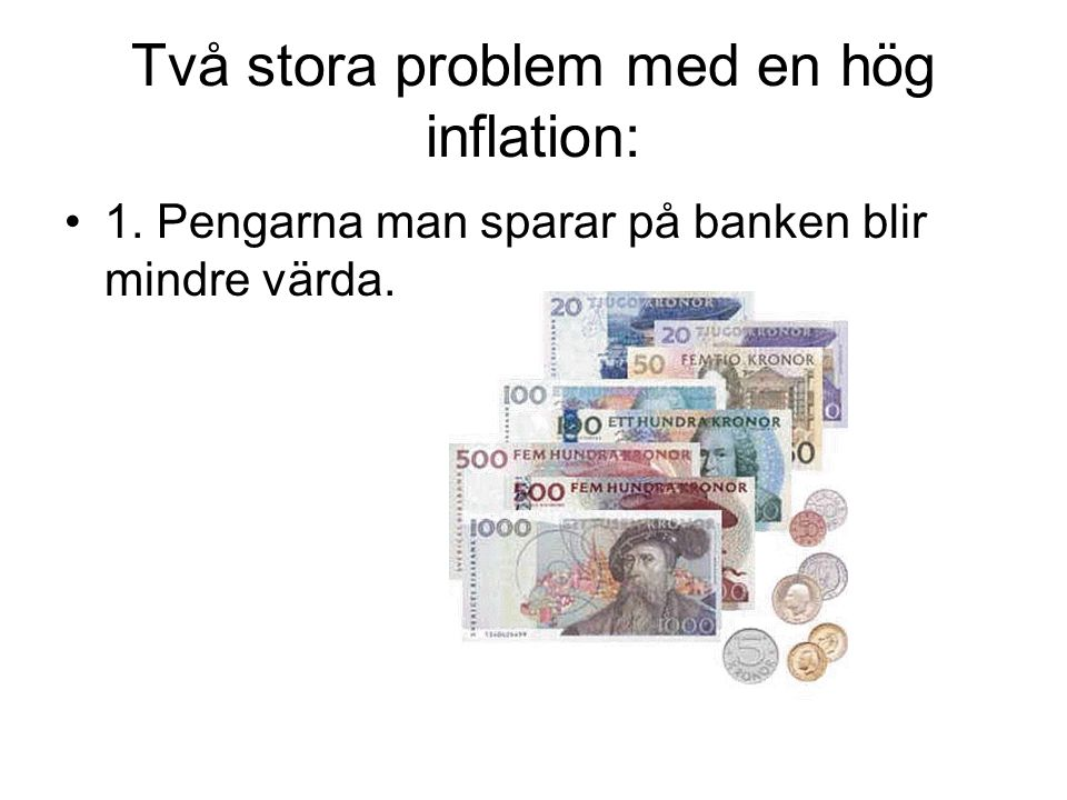 Två stora problem med en hög inflation: