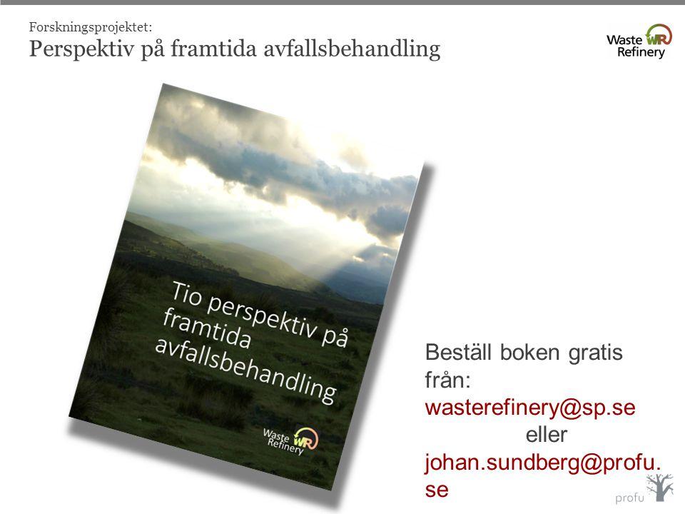 Beställ boken gratis från: wasterefinery@sp.se eller