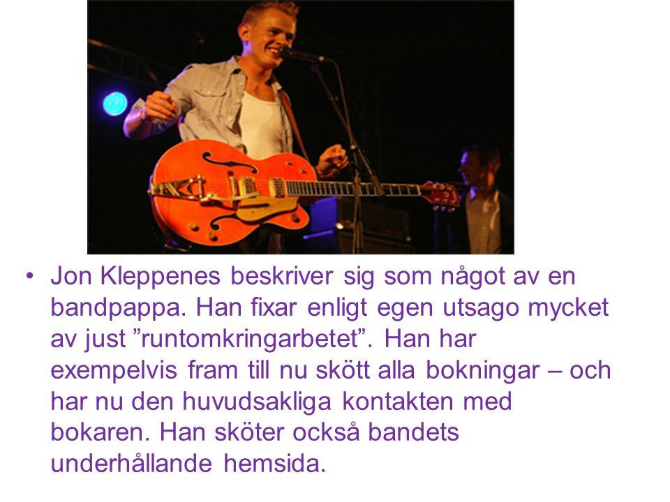 Jon Kleppenes beskriver sig som något av en bandpappa