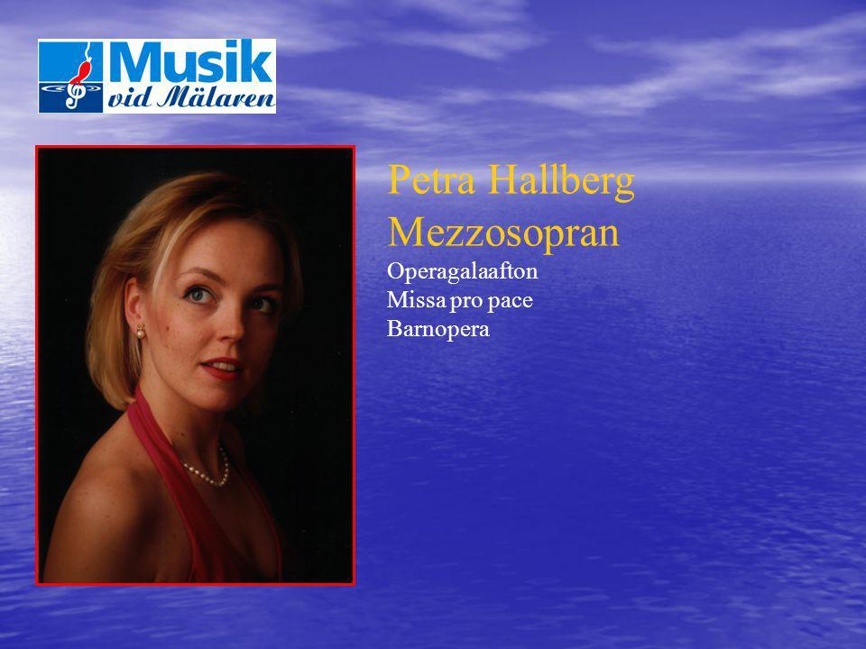 Petra Hallberg Mezzosopran Operagalaafton Missa pro pace Barnopera