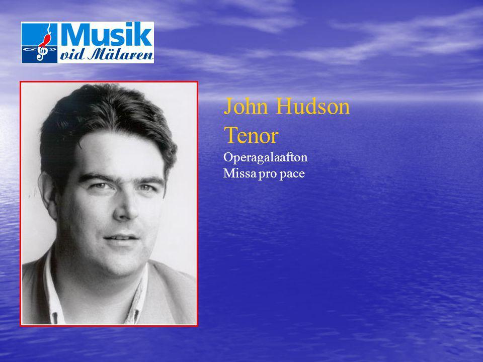 John Hudson Tenor Operagalaafton Missa pro pace