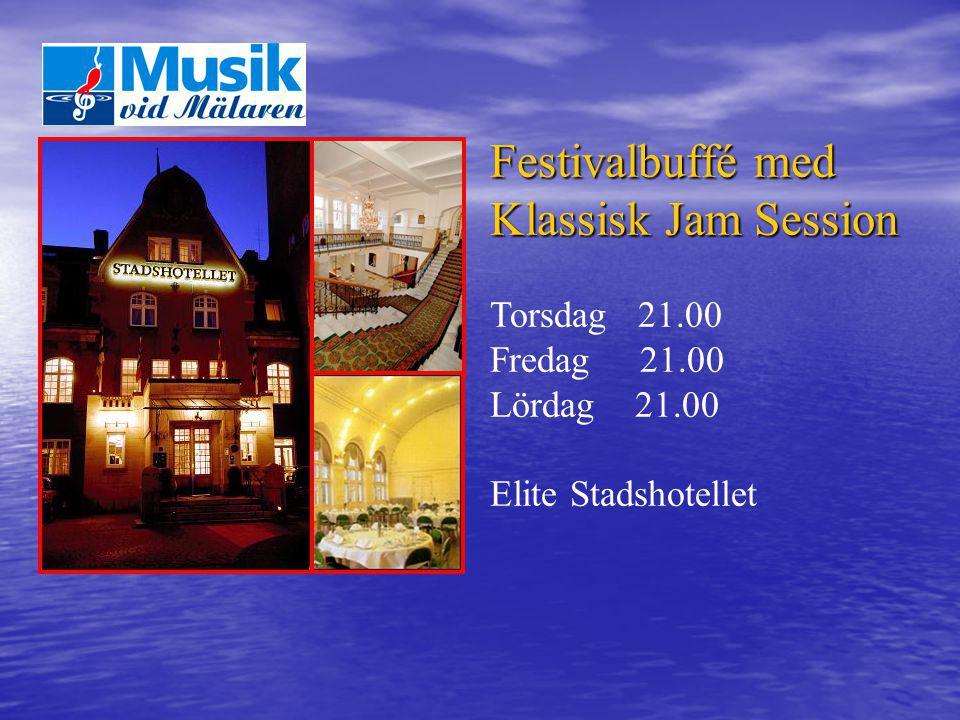 Festivalbuffé med Klassisk Jam Session Torsdag 21.00 Fredag 21.00