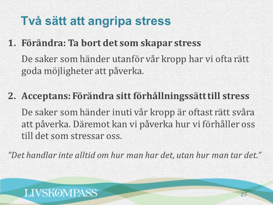 Två sätt att angripa stress